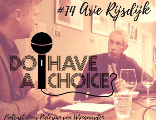 Podcast #14: In gesprek met Arie Rijsdijk over de mooie en minder mooie dingen in het leven